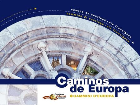 The Paths of Europe is a project of promotion and marketing It involves the territories crossed by the two great pilgrimage routes (European Cultural.