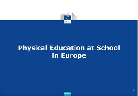 1 Physical Education at School in Europe. 2 EC/EACEA/Eurydice Report –Short mapping exercise –Reference year 2011/12 –ISCED 1–2 –30 countries.