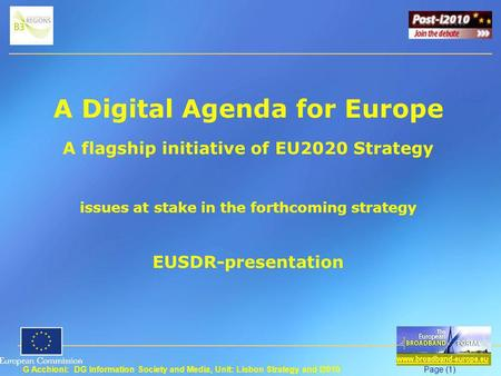 G Acchioni: DG Information Society and Media, Unit: Lisbon Strategy and i2010Page (1) A Digital Agenda for Europe A flagship initiative of EU2020 Strategy.