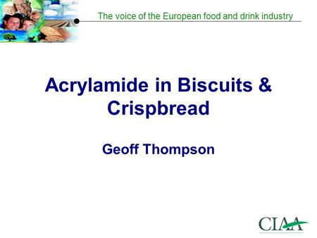 Acrylamide in Biscuits & Crispbread Geoff Thompson