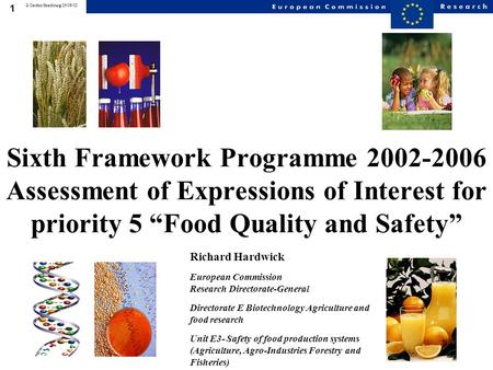 1 G.Cardon/Strasbourg/26-09-02 Sixth Framework Programme 2002-2006 Assessment of Expressions of Interest for priority 5 Food Quality and Safety Richard.