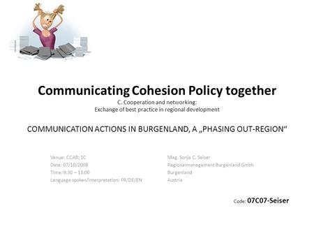Communicating Cohesion Policy together C. Cooperation and networking: Exchange of best practice in regional development COMMUNICATION ACTIONS IN BURGENLAND,