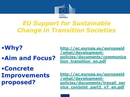 Why? Aim and Focus? Concrete Improvements proposed? EU Support for Sustainable Change in Transition Societies  /what/development-