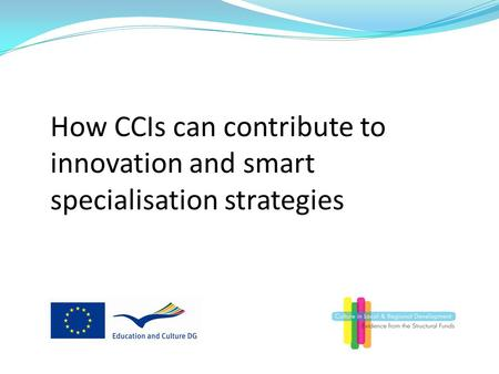 How CCIs can contribute to innovation and smart specialisation strategies.