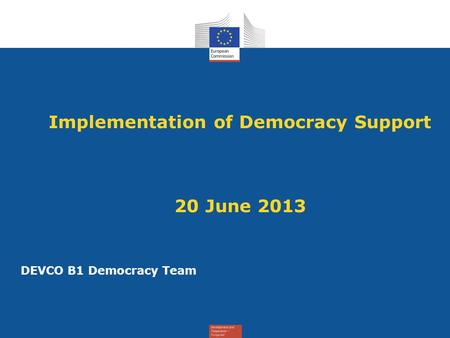 Implementation of Democracy Support 20 June 2013