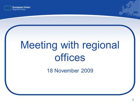 1 Meeting with regional offices 18 November 2009.
