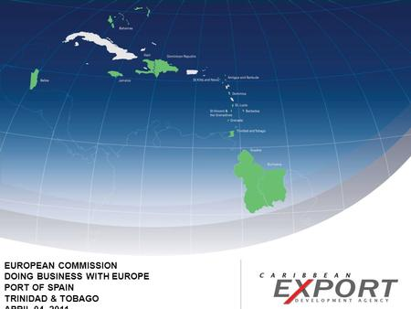 EUROPEAN COMMISSION DOING BUSINESS WITH EUROPE PORT OF SPAIN TRINIDAD & TOBAGO APRIL 04, 2011.