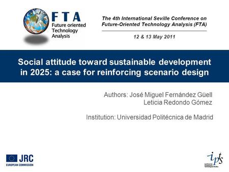 Social attitude toward sustainable development in 2025: a case for reinforcing scenario design Authors: José Miguel Fernández Güell Leticia Redondo Gómez.