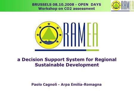 Paolo Cagnoli - Arpa Emilia-Romagna BRUSSELS 08.10.2008 - OPEN DAYS Workshop on CO2 assessment a Decision Support System for Regional Sustainable Development.