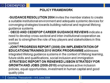 Cedefop Handbook on National Guidance Forums – Purpose and rationale Mr Mika Launikari Cedefop, Thessaloniki, 4-5 June 2008.