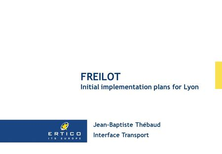 FREILOT Initial implementation plans for Lyon Jean-Baptiste Thébaud Interface Transport.