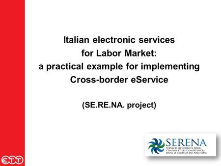 Italian electronic services for Labor Market: a practical example for implementing Cross-border eService (SE.RE.NA. project)