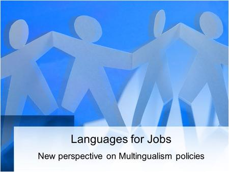 Languages for Jobs New perspective on Multingualism policies.