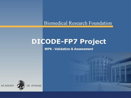 DICODE-FP7 Project WP6 - Validation & Assessment.