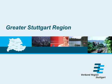 Greater Stuttgart Region. Integration area Integration area: 3,012 km 2 Inhabitants: 2.366 million Employees:0.9 million Cities and villages: 141 26 years.