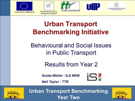 Urban Transport Benchmarking Year Two Urban Transport Benchmarking Initiative Behavioural and Social Issues in Public Transport Results from Year 2 Directorate-General.