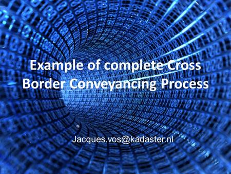 Example of complete Cross Border Conveyancing Process