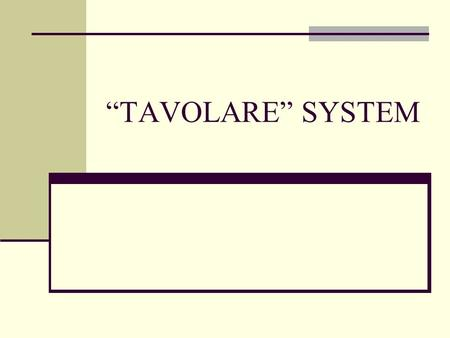 TAVOLARE SYSTEM. At the end of the First World War Trentino Alto Adige, Trieste and Venezia Giulia were annexed to the Kingdom of Italy. Nevertheless.