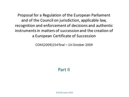 Proposal for a Regulation of the European Parliament and of the Council on jurisdiction, applicable law, recognition and enforcement of decisions and authentic.