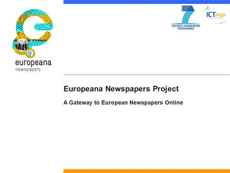 Europeana Newspapers Project A Gateway to European Newspapers Online.