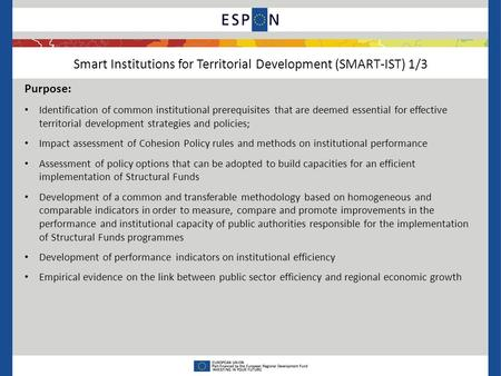Smart Institutions for Territorial Development (SMART-IST) 1/3 Purpose: Identification of common institutional prerequisites that are deemed essential.
