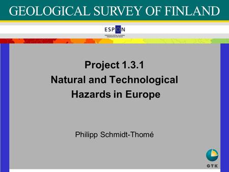 Project 1.3.1 Natural and Technological Hazards in Europe Philipp Schmidt-Thomé