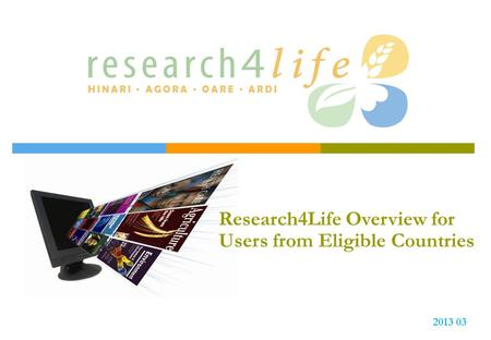 Research4Life Overview for Users from Eligible Countries 2013 03.