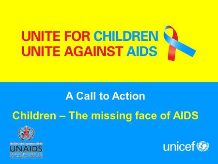 A Call to Action Children – The missing face of AIDS.
