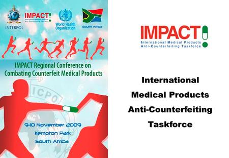 International Medical Products Anti-CounterfeitingTaskforce.