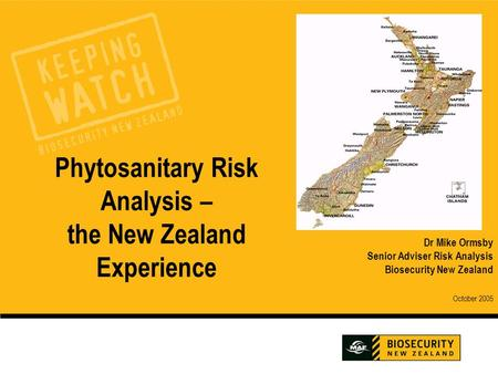Phytosanitary Risk Analysis – the New Zealand Experience
