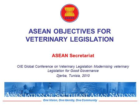 ASEAN OBJECTIVES FOR VETERINARY LEGISLATION