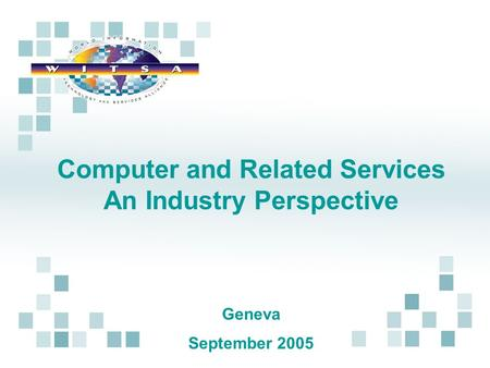 Computer and Related Services An Industry Perspective Geneva September 2005.