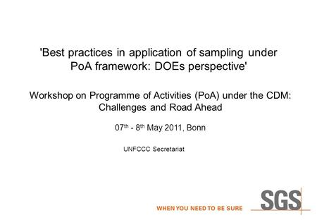 'Best practices in application of sampling under PoA framework: DOEs perspective' Workshop on Programme of Activities (PoA) under the CDM: Challenges and.