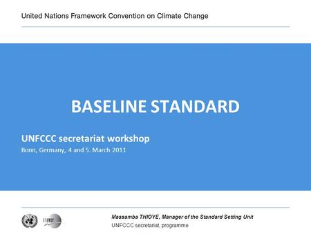 BASELINE STANDARD UNFCCC secretariat workshop