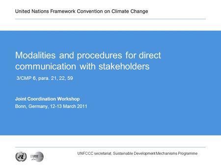 UNFCCC secretariat, Sustainable Development Mechanisms Programme Modalities and procedures for direct communication with stakeholders 3/CMP 6, para. 21,