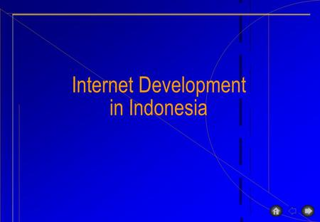 Internet Development in Indonesia. Indonesia status Lacking of investment to develop telecom infrastructure Low density (3 % or 3 phone lines per 100.