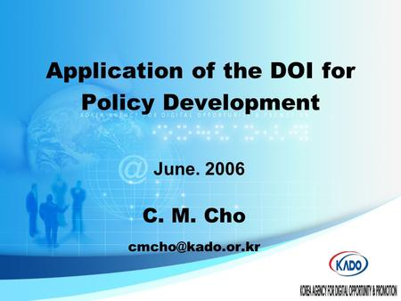 C. M. Cho June. 2006 Application of the DOI for Policy Development.
