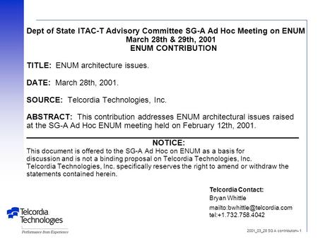 2001_03_28 SG A contribution– 1 Dept of State ITAC-T Advisory Committee SG-A Ad Hoc Meeting on ENUM March 28th & 29th, 2001 ENUM CONTRIBUTION TITLE: ENUM.