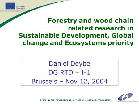 SUSTAINABLE DEVELOPMENT, GLOBAL CHANGE AND ECOSYSTEMS Forestry and wood chain related research in Sustainable Development, Global change and Ecosystems.