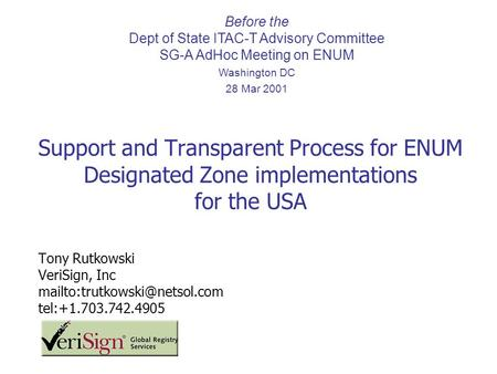 Support and Transparent Process for ENUM Designated Zone implementations for the USA Before the Dept of State ITAC-T Advisory Committee SG-A AdHoc Meeting.