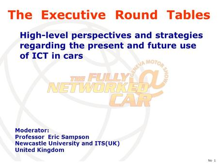 International Telecommunication Union No 1 The Executive Round Tables High-level perspectives and strategies regarding the present and future use of ICT.