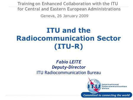 ITU and the Radiocommunication Sector (ITU-R)