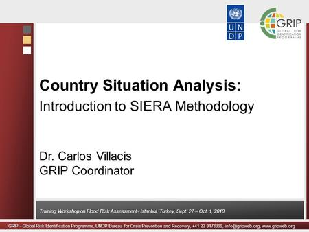 GRIP - Global Risk Identification Programme, UNDP Bureau for Crisis Prevention and Recovery, +41 22 9178399,  Training.