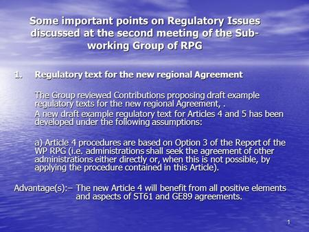 1 Some important points on Regulatory Issues discussed at the second meeting of the Sub- working Group of RPG 1.Regulatory text for the new regional Agreement.