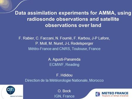 Data assimilation experiments for AMMA, using radiosonde observations and satellite observations over land F. Rabier, C. Faccani, N. Fourrié, F. Karbou,