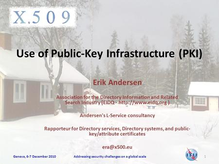 Use of Public-Key Infrastructure (PKI) Erik Andersen Association for the Directory Information and Related Search Industry (EIDQ -