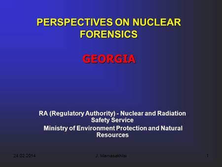 24.02.20141 RA (Regulatory Authority) - Nuclear and Radiation Safety Service Ministry of Environment Protection and Natural Resources PERSPECTIVES ON NUCLEAR.