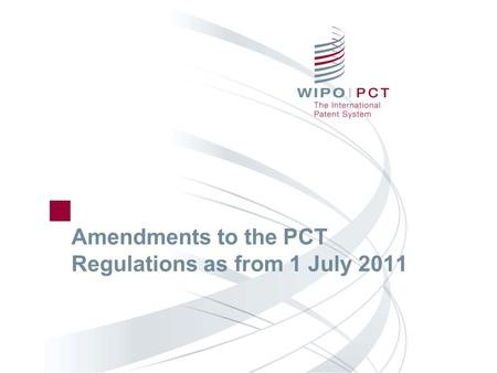 Amendments to the PCT Regulations as from 1 July 2011.