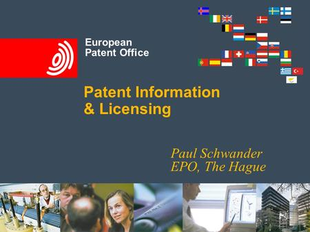 European Patent Office European Patent Office Patent Information & Licensing Paul Schwander EPO, The Hague.