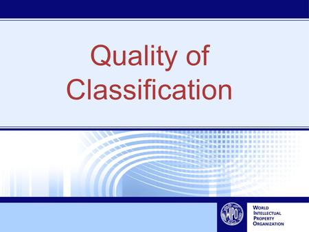 Quality of Classification. Optimum: All documents pertaining to specific technical area (concept) are found by classification search What to achieve ?